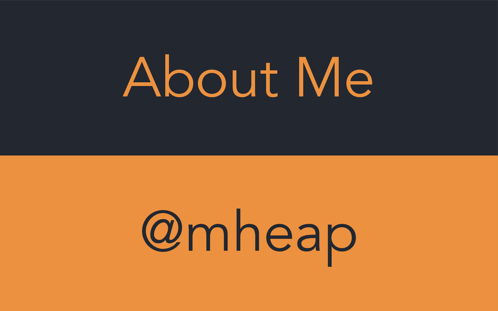 About Me @mheap