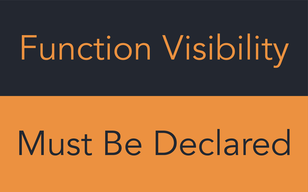 Function Visibility Must Be Declared