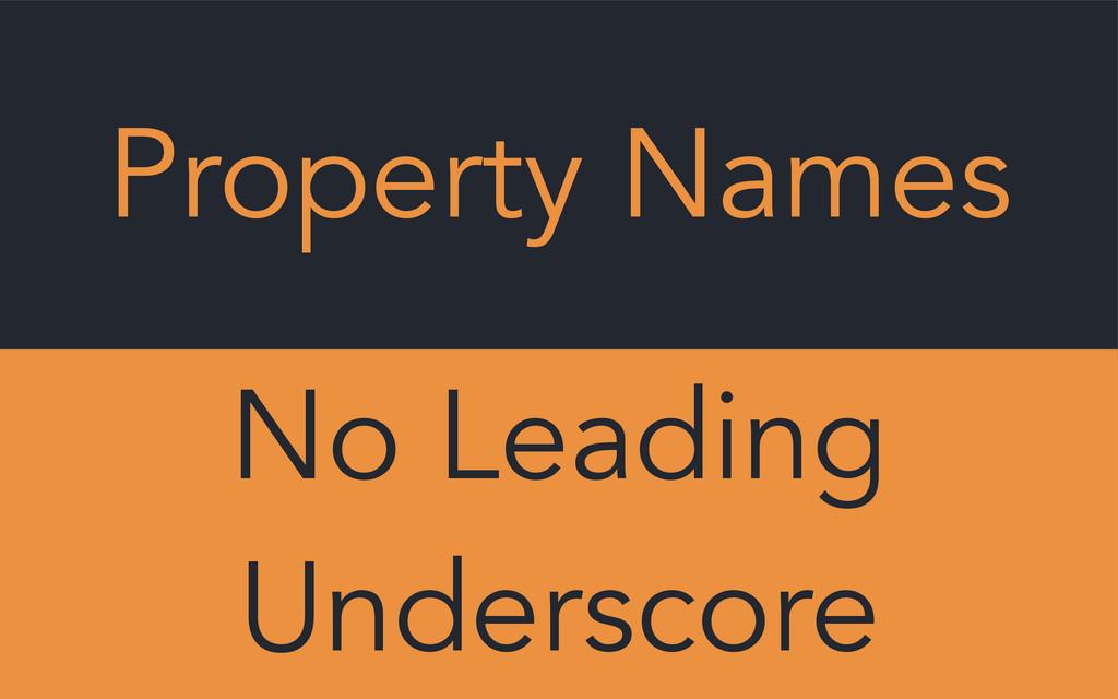 Property Names No Leading Underscore