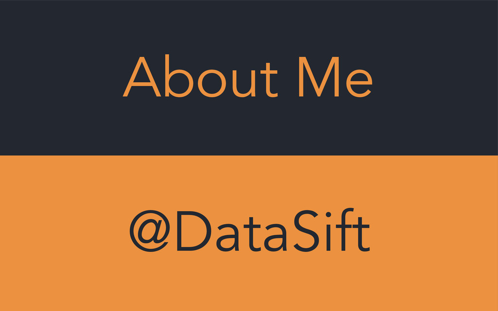 About Me @DataSift