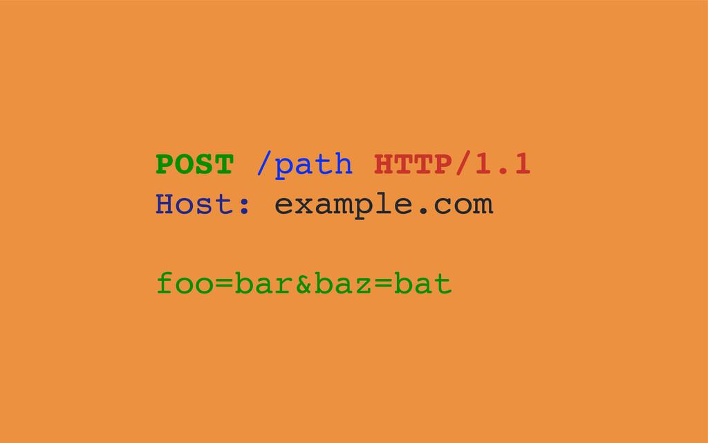 POST /path HTTP/1.1 Host: example.com foo=bar&b...