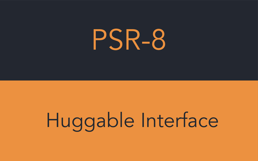 PSR-8 Huggable Interface