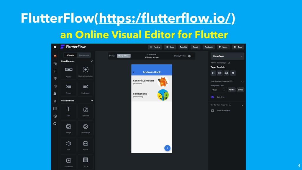 FlutterFlow(https:/ fl utter fl ow.io/) an Onli...