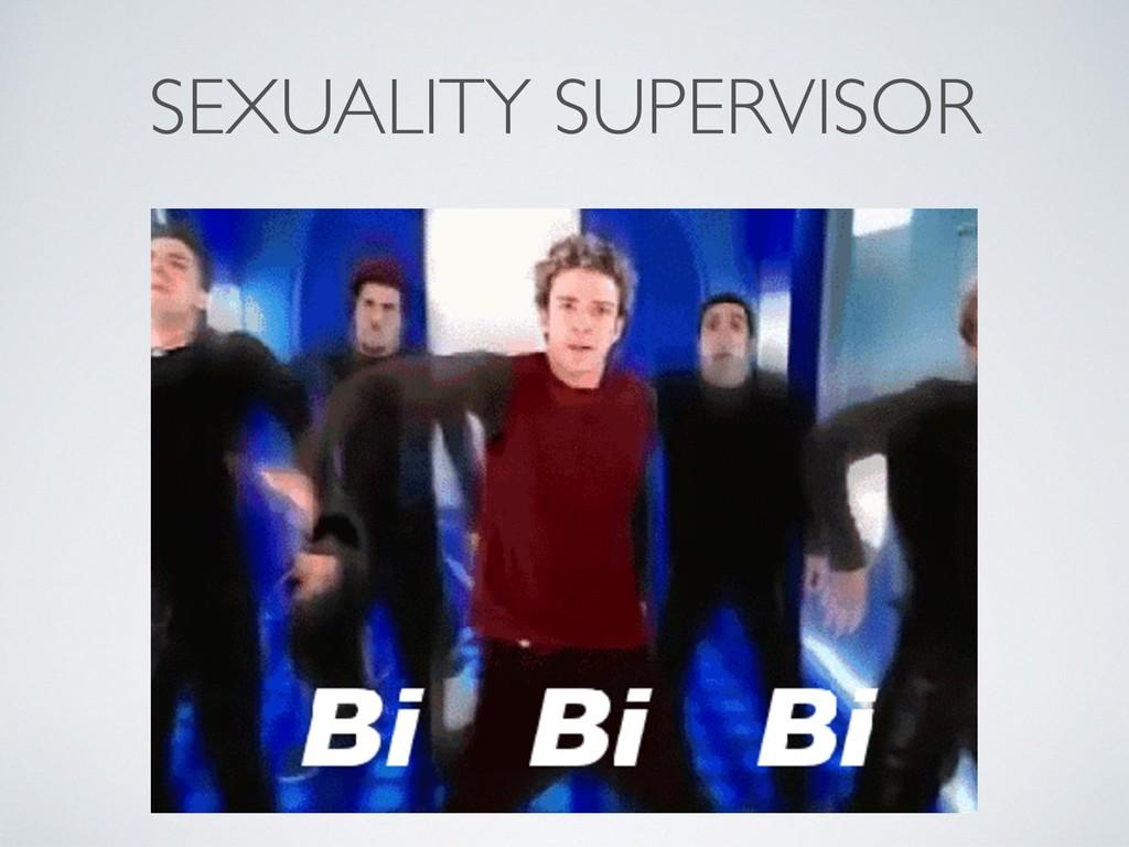 SEXUALITY SUPERVISOR