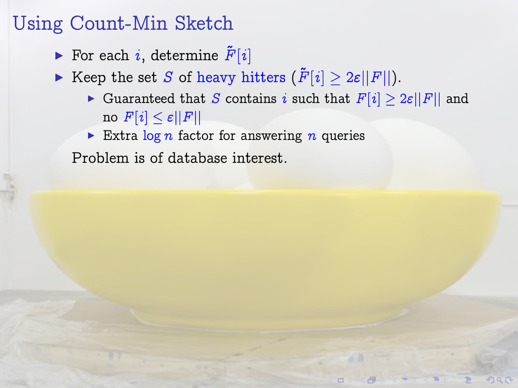 Using Count-Min Sketch I For each i, determine ...