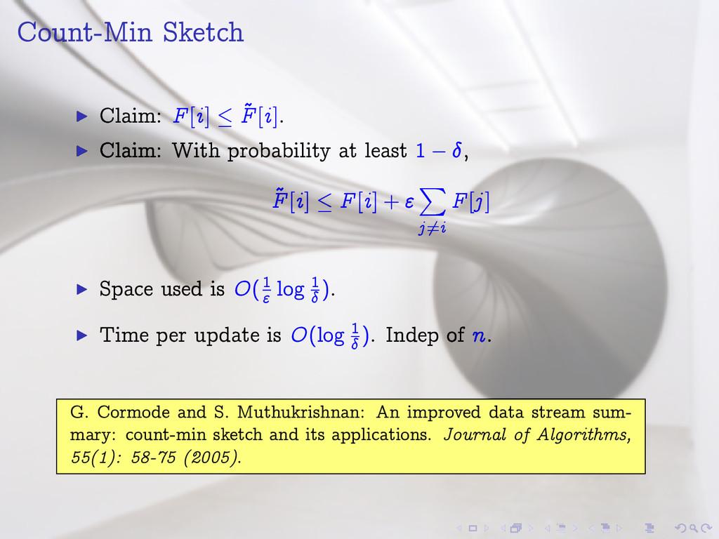 Count-Min Sketch I Claim: F[i] ~ F[i]. I Claim:...