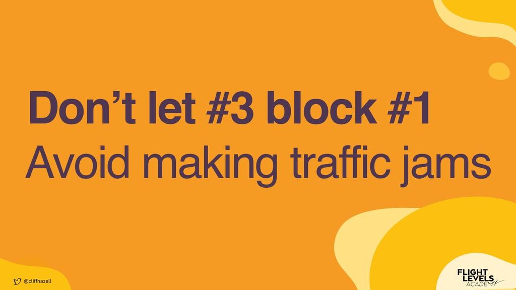 Don't let #3 block #1 @cli ff hazell Avoid maki...