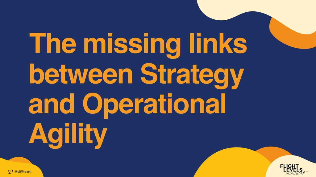 between Strategy and Operational Agility @cli f...