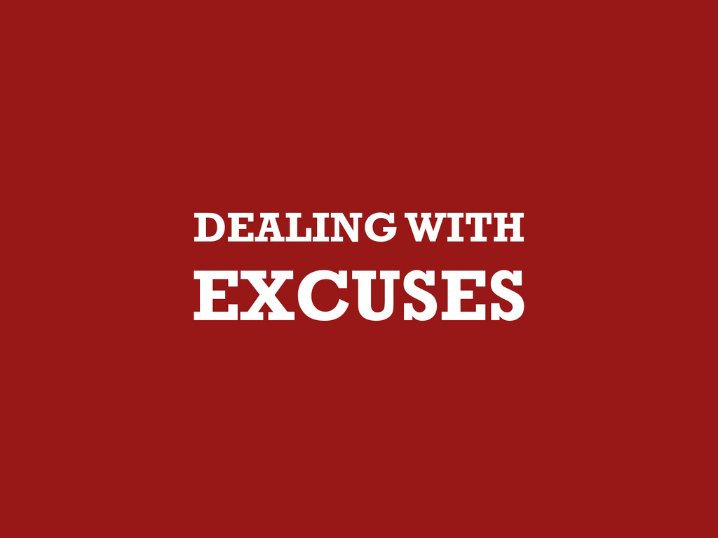 DEALING WITH EXCUSES