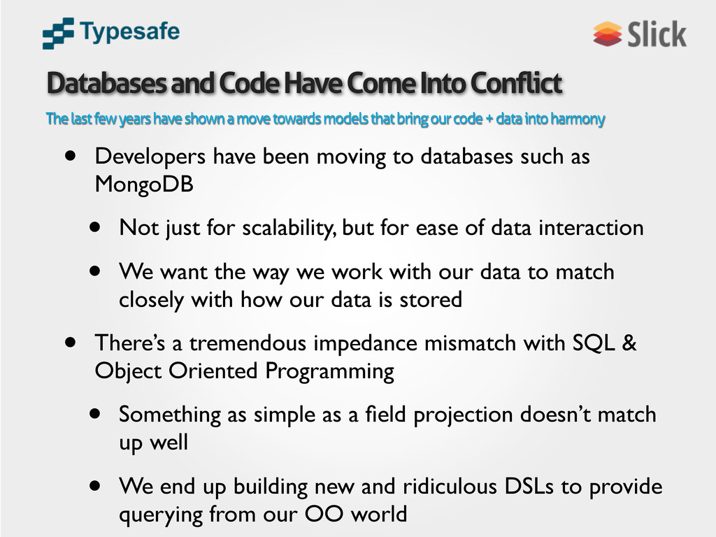 • Developers have been moving to databases such...