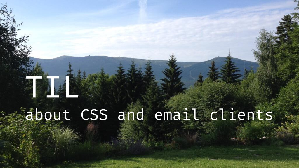 TIL about CSS and email clients