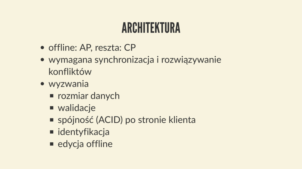 ARCHITEKTURA offline: AP, reszta: CP wymagana s...