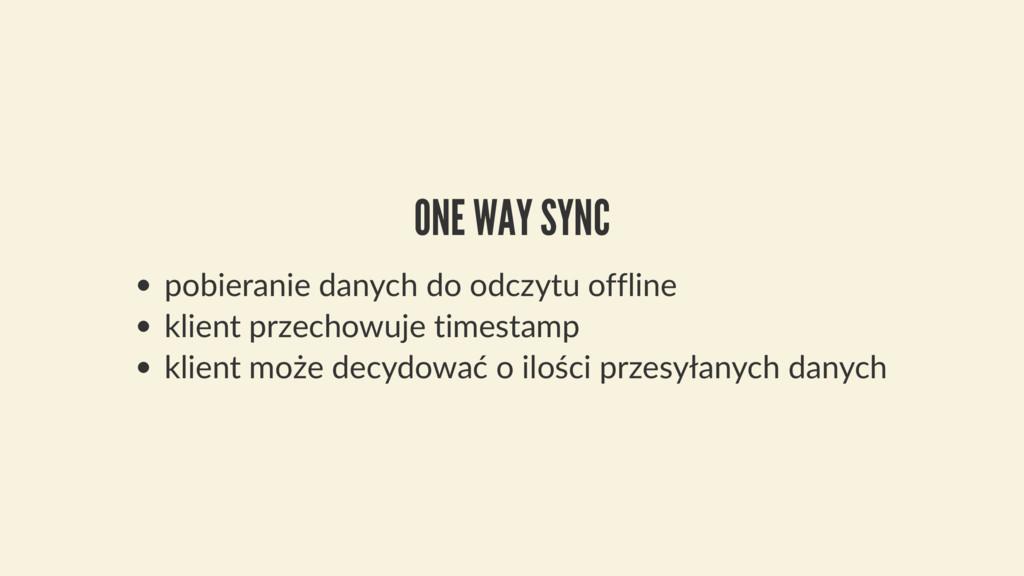 ONE WAY SYNC pobieranie danych do odczytu offli...