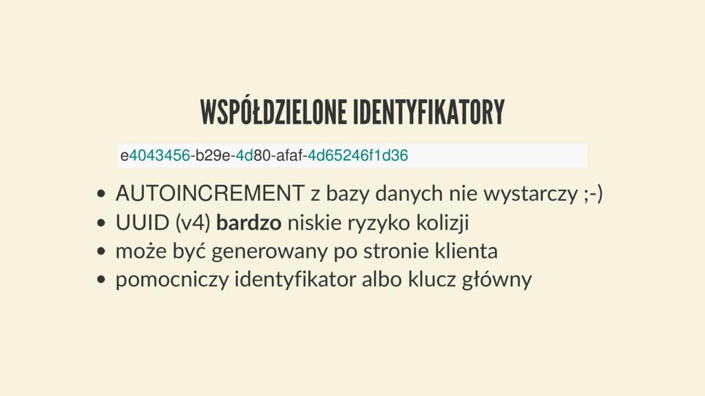 WSPÓŁDZIELONE IDENTYFIKATORY AUTOINCREMENT z ba...