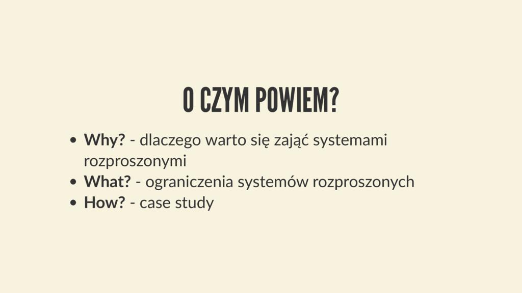 O CZYM POWIEM? Why? - dlaczego warto się zająć ...
