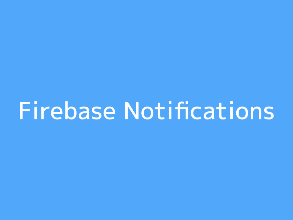 Firebase Notifications