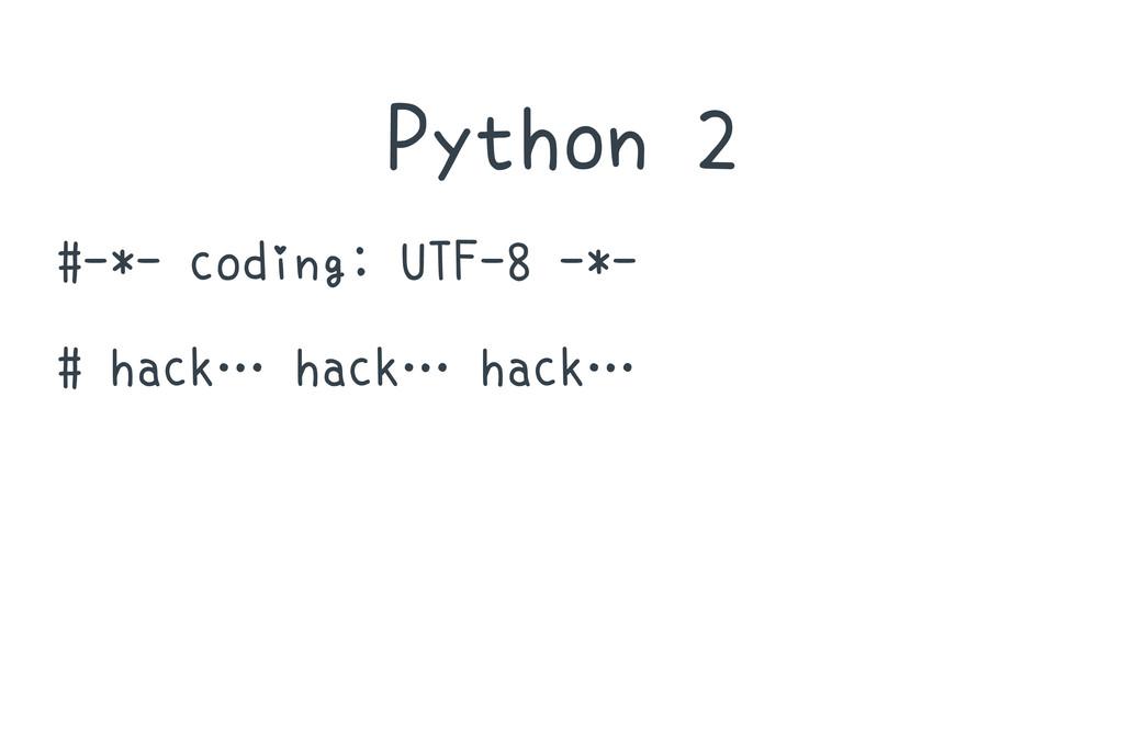 Python 2 #-*- coding: UTF-8 -*- # hack… hack… h...
