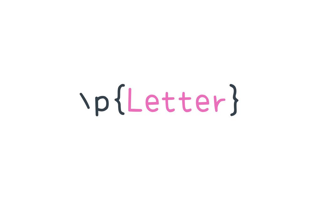 ∖p{Letter}