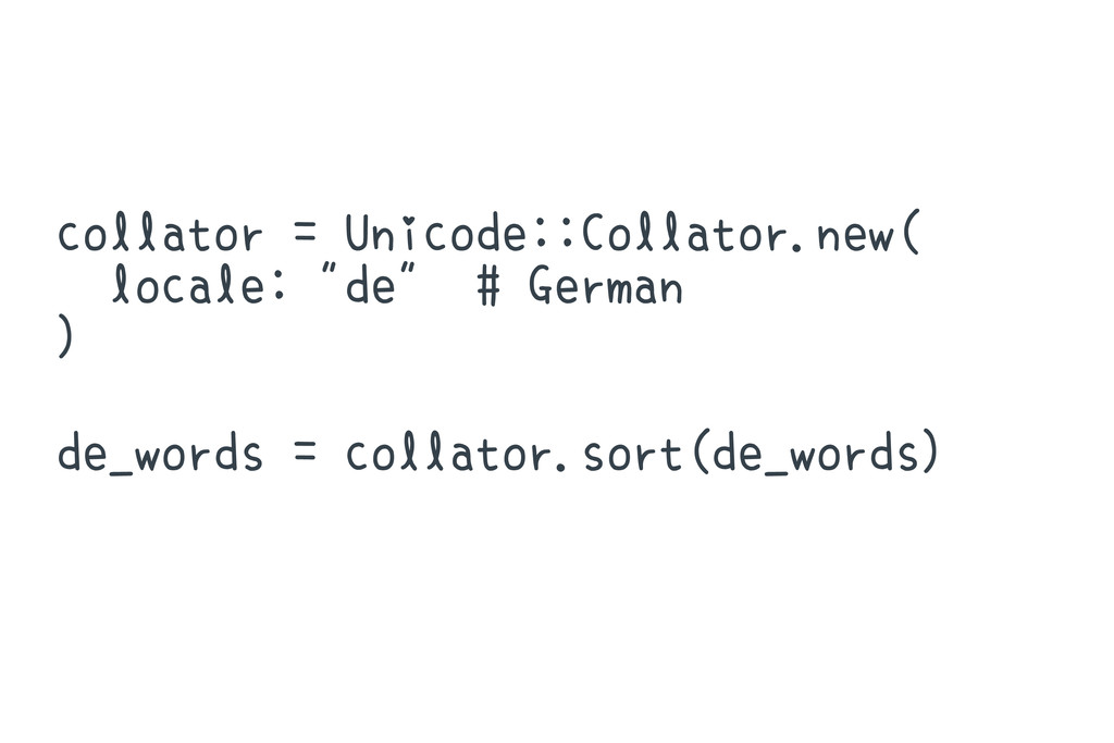 "collator = Unicode::Collator.new( locale: ""de"" ..."