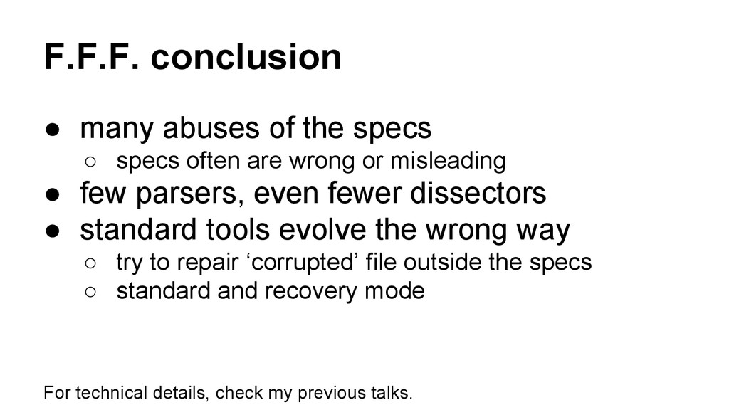 F.F.F. conclusion ● many abuses of the specs ○ ...