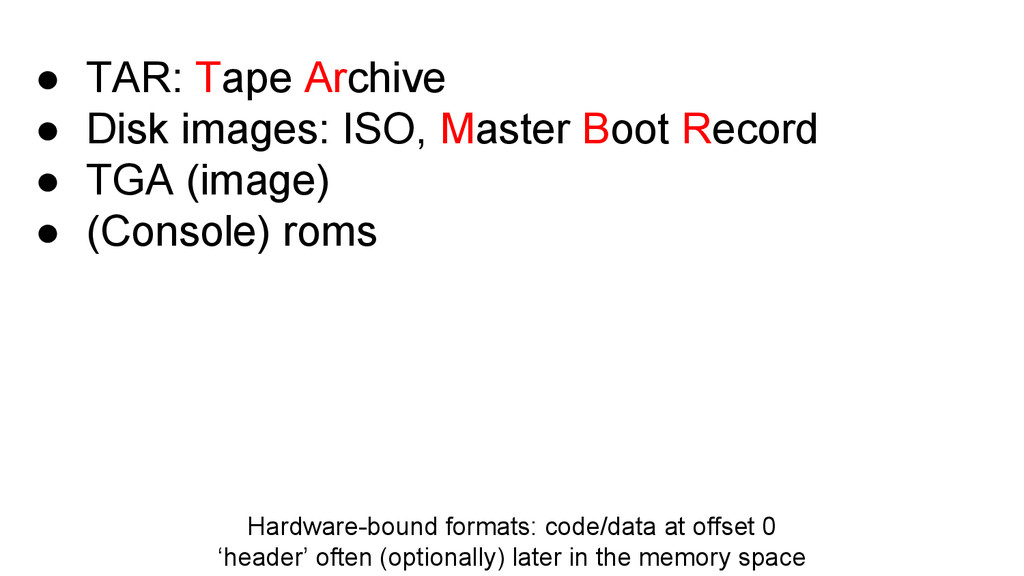 Hardware-bound formats: code/data at offset 0 '...