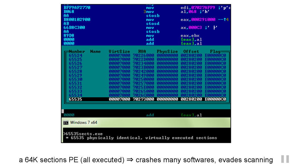 a 64K sections PE (all executed) ⇒ crashes many...