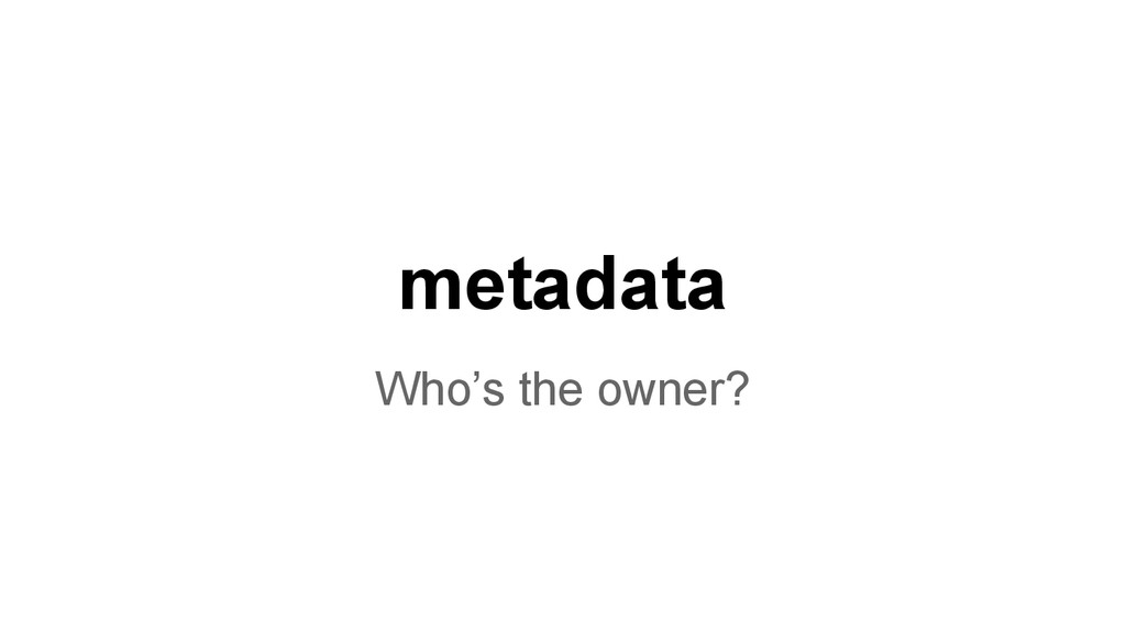 metadata Who's the owner?