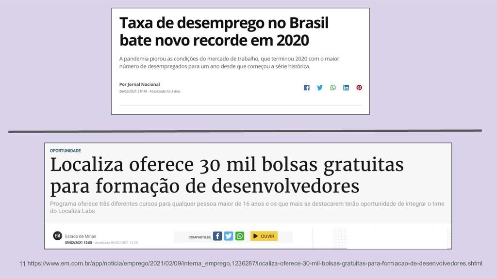 11 https://www.em.com.br/app/noticia/emprego/20...