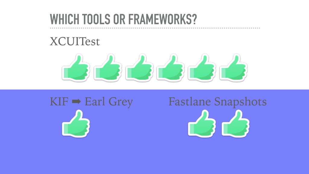 WHICH TOOLS OR FRAMEWORKS? XCUITest KIF ➡ Earl ...