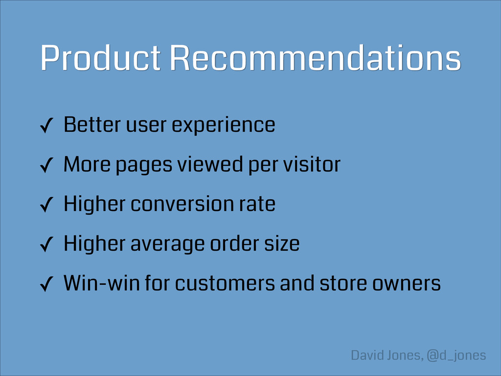 Product Recommendations ✓ Better user experienc...