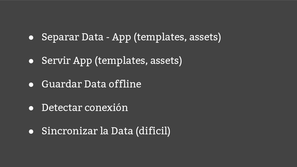 ● Separar Data - App (templates, assets) ● Serv...