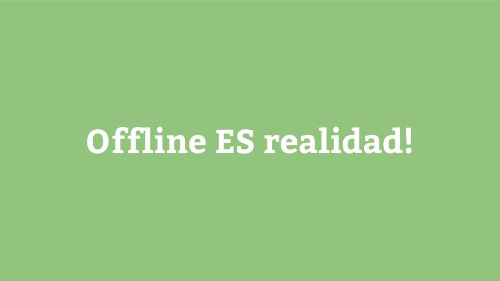 Offline ES realidad!
