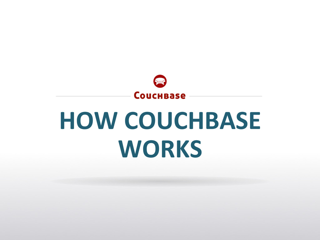 HOW COUCHBASE  WORKS