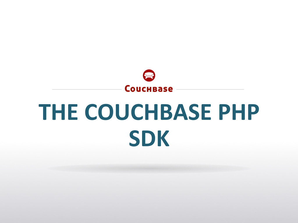 THE COUCHBASE PHP  SDK