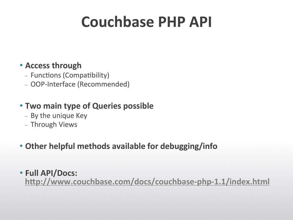 Couchbase PHP API  •Access through...
