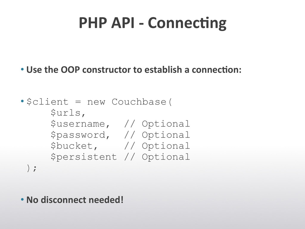 PHP API -‐ Connec.ng  •Use the...