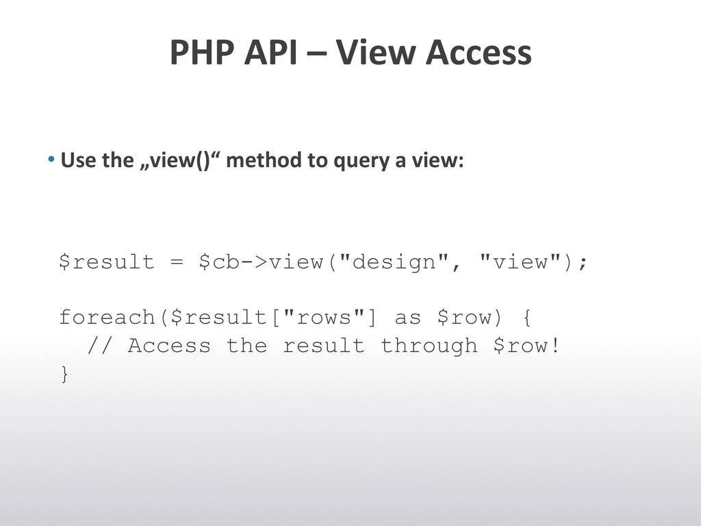 PHP API – View Access  •Use ...