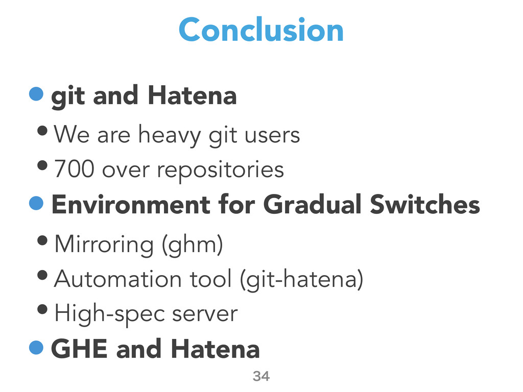Conclusion •git and Hatena • We are heavy git u...