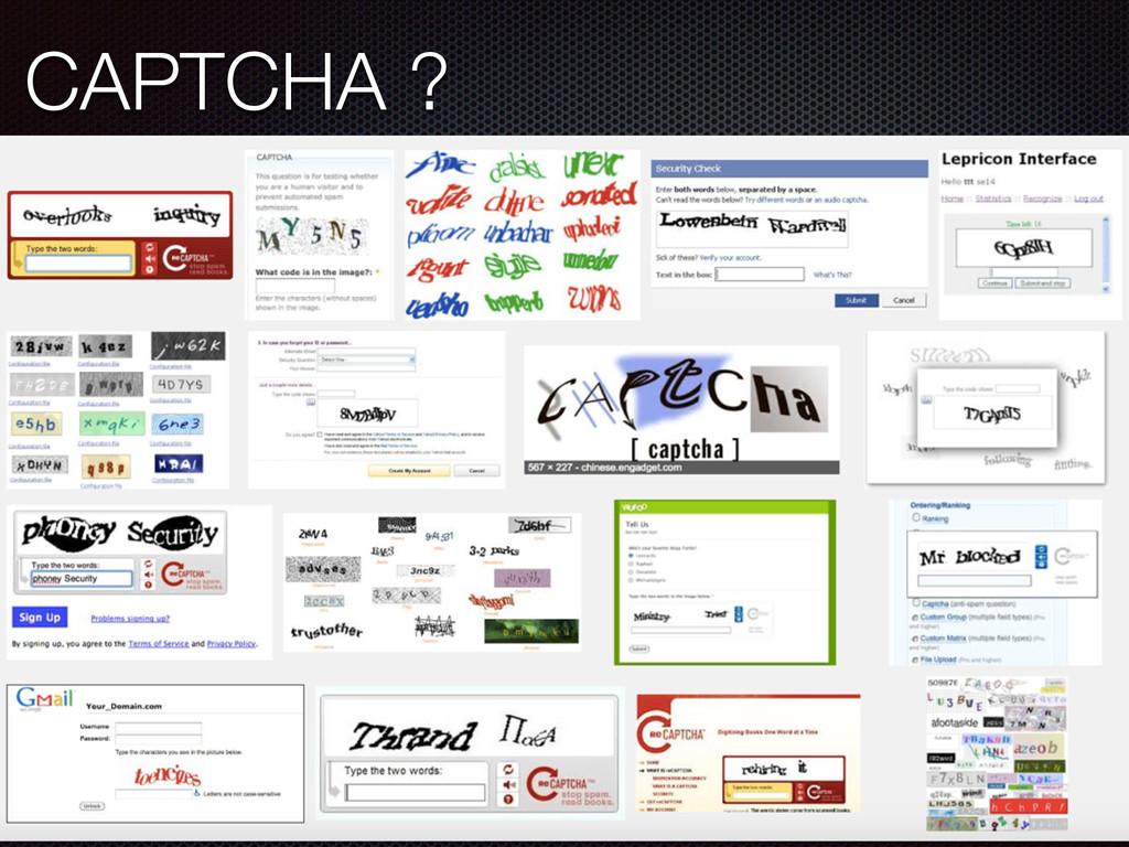 CAPTCHA ?