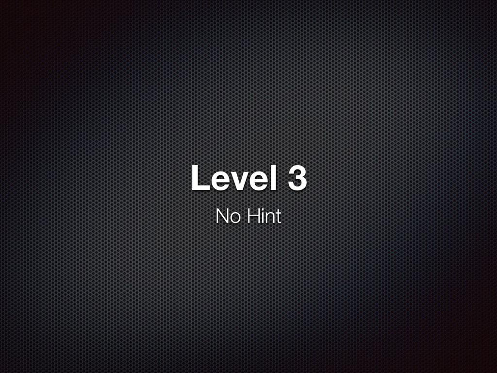 Level 3 No Hint