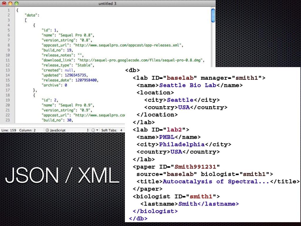 JSON / XML
