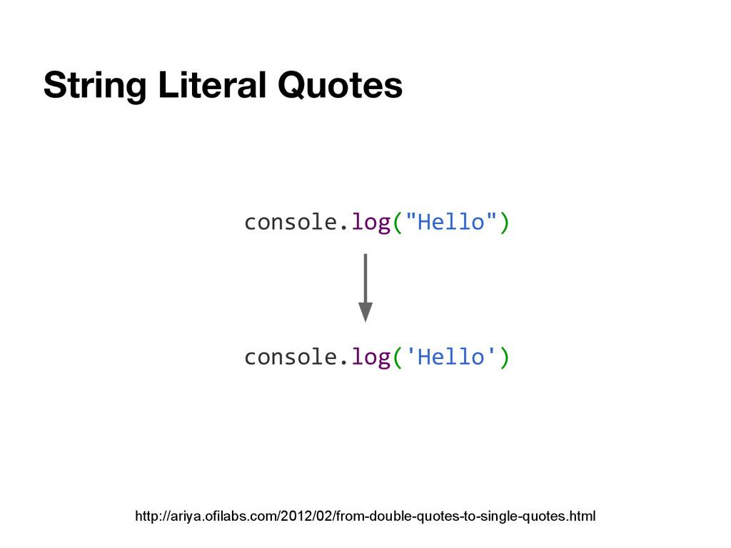 String Literal Quotes http://ariya.ofilabs.com/...
