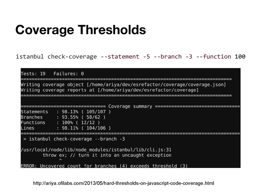 Coverage Thresholds http://ariya.ofilabs.com/20...