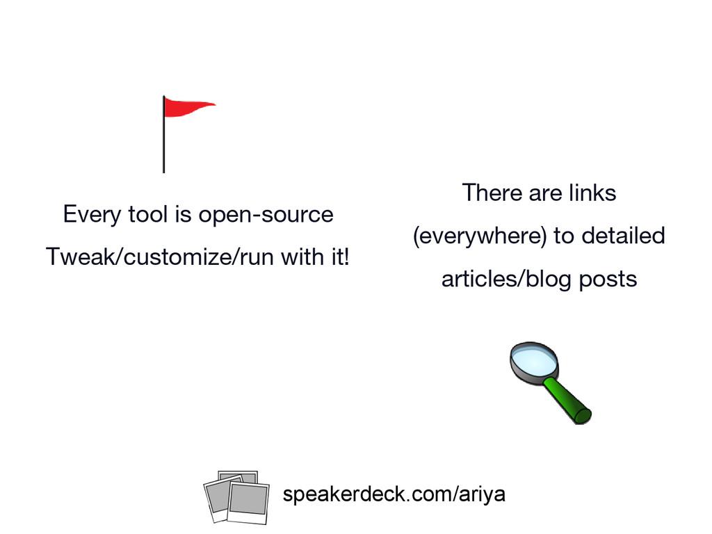 Every tool is open-source Tweak/customize/run w...