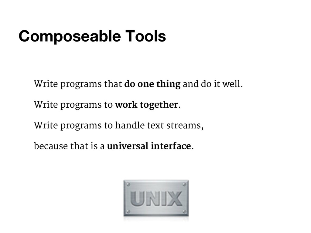 Composeable Tools Write programs that do one th...