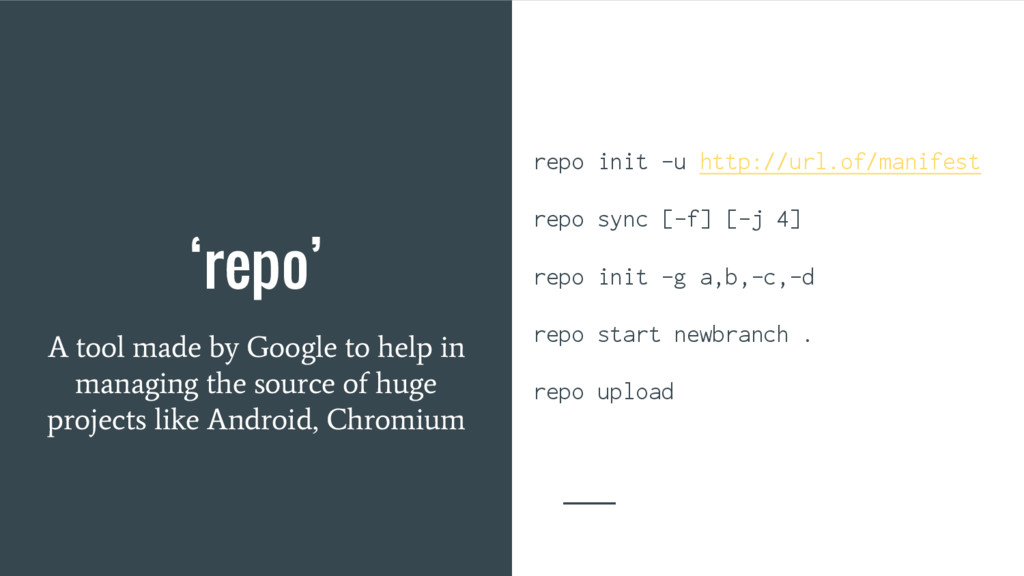 'repo' A tool made by Google to help in managin...