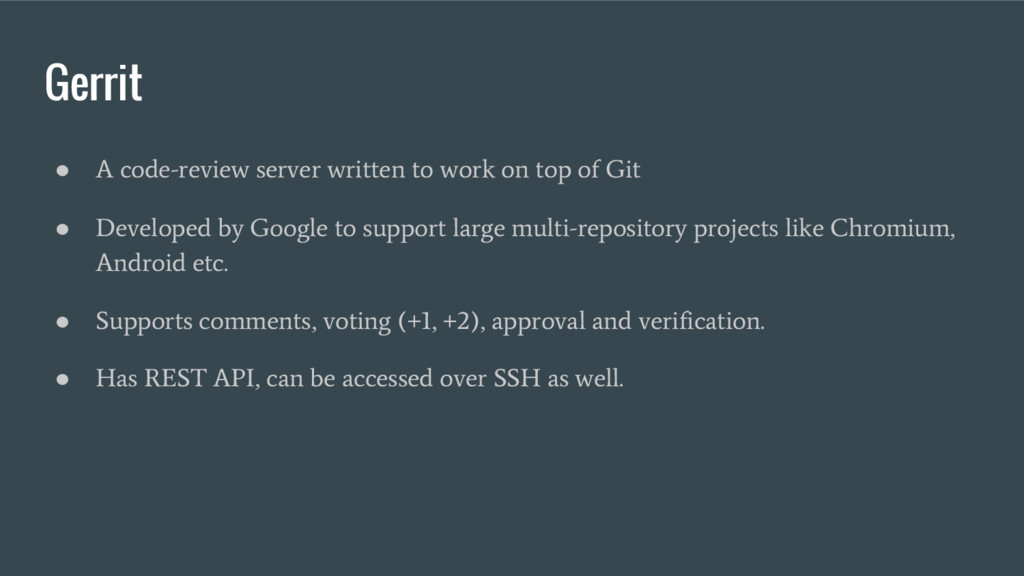 Gerrit ● A code-review server written to work o...