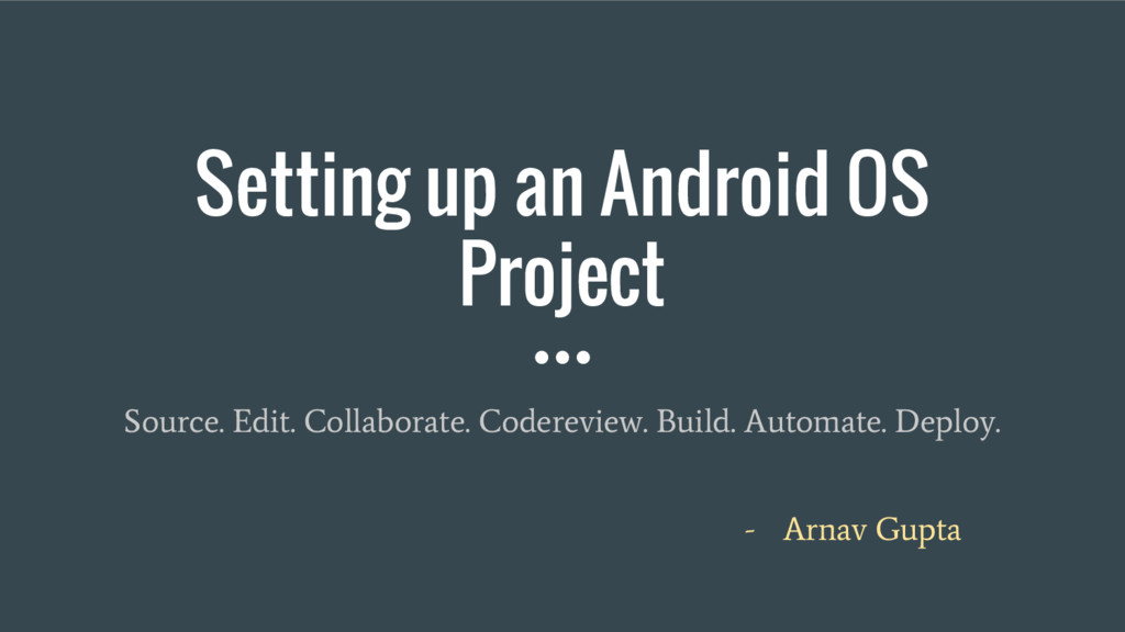 Setting up an Android OS Project Source. Edit. ...