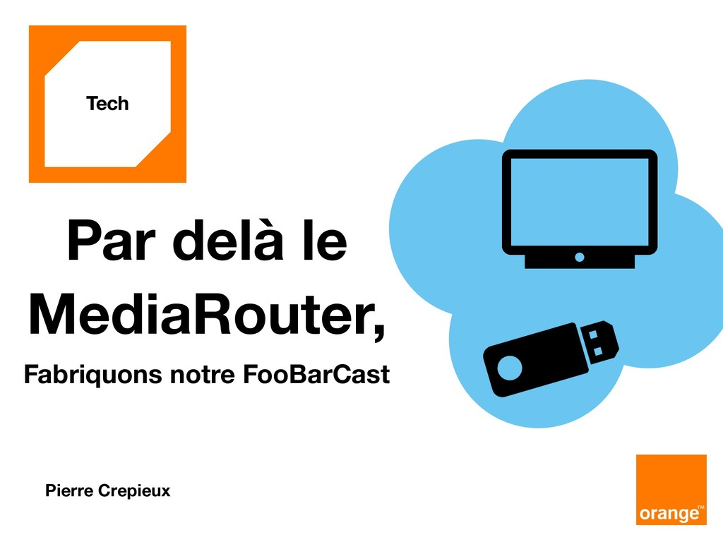Fabriquons notre FooBarCast Par delà le MediaRo...