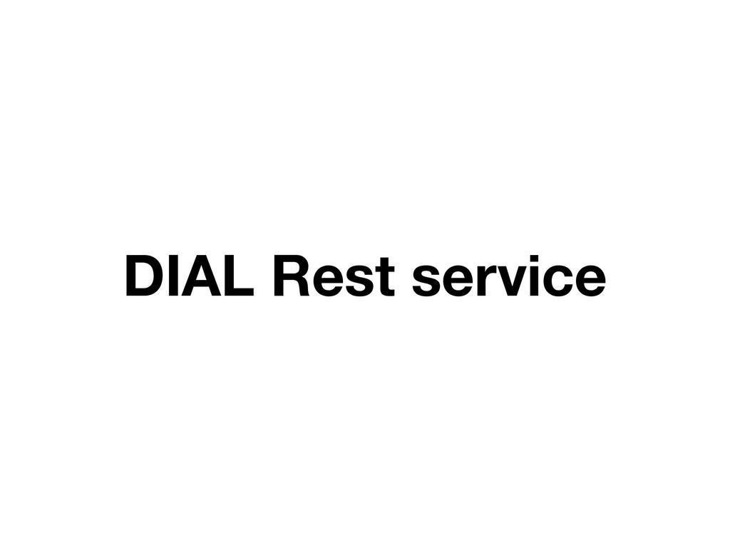 DIAL Rest service